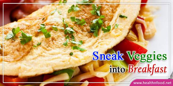 Ways to Sneak Vegetables to Breakfast