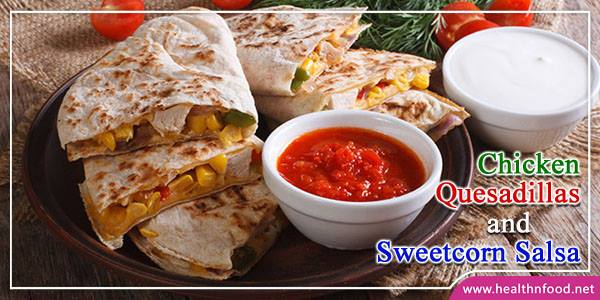 Sweetcorn Salsa with Chicken Quesadillas