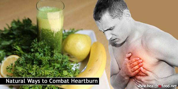 Natural Ways to Fight Heartburn